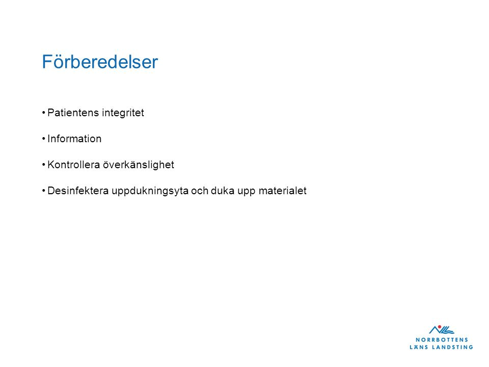 Förberedelser Patientens integritet Information