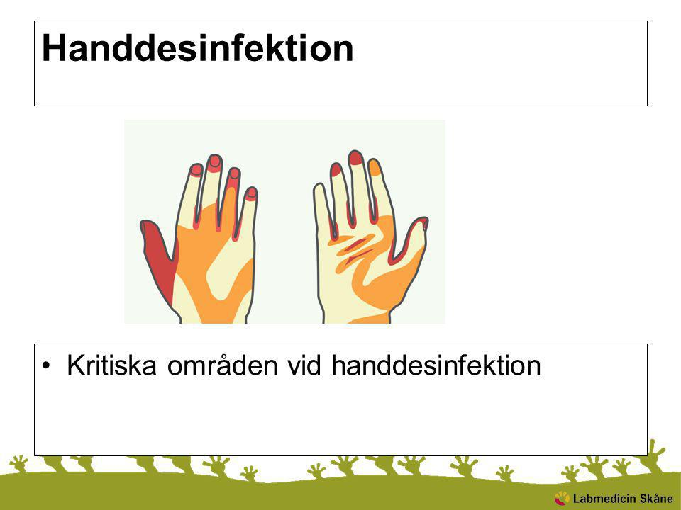 Handdesinfektion Kritiska områden vid handdesinfektion