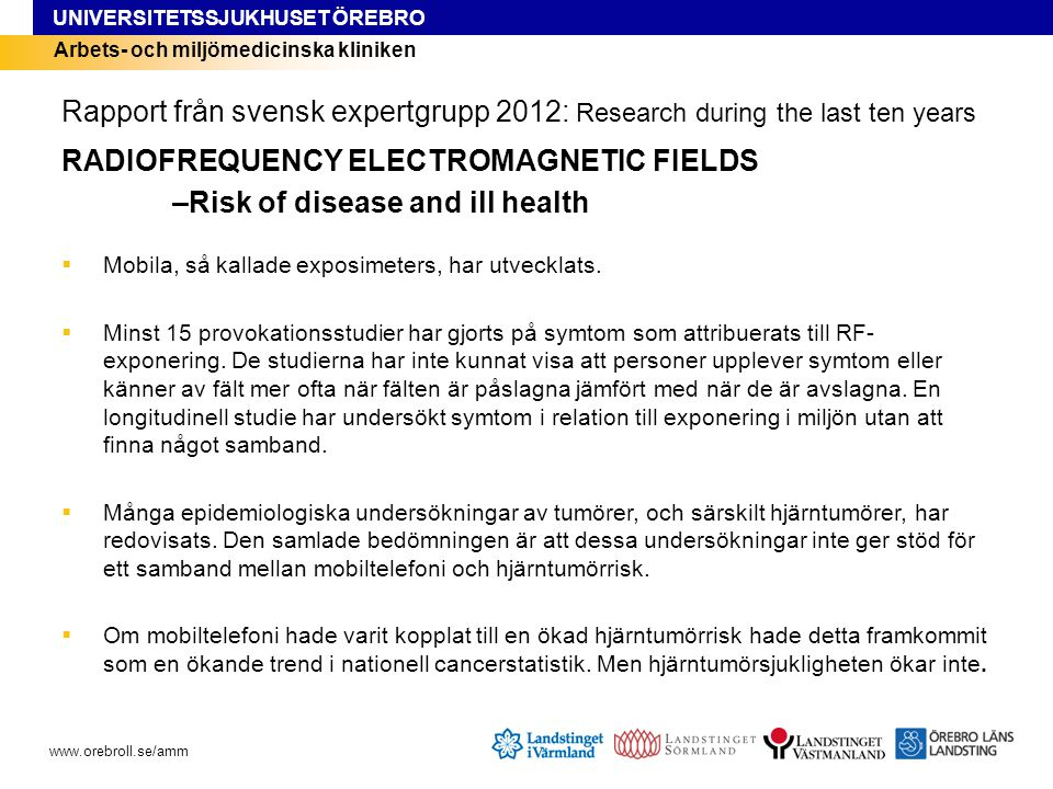 RADIOFREQUENCY ELECTROMAGNETIC FIELDS –Risk of disease and ill health