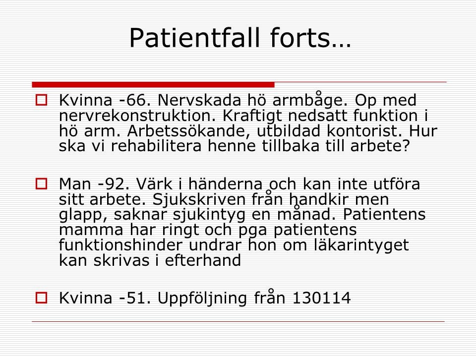 Patientfall forts…