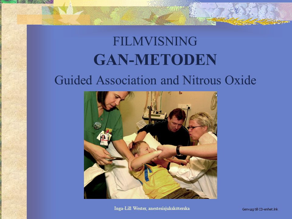 FILMVISNING GAN-METODEN Guided Association and Nitrous Oxide