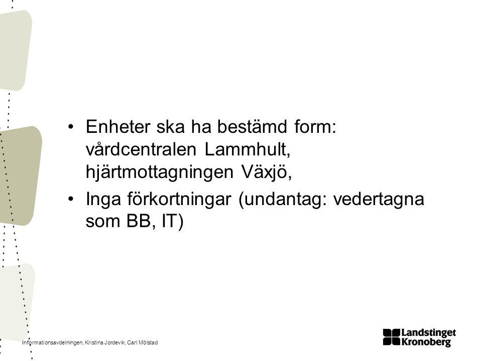 Enheter ska ha bestämd form: vårdcentralen Lammhult, hjärtmottagningen Växjö,