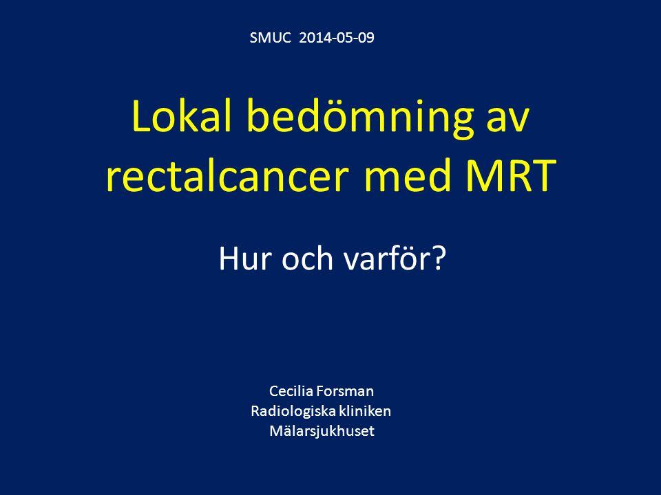 Lokal bedömning av rectalcancer med MRT
