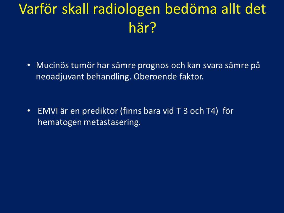 Varför skall radiologen bedöma allt det här