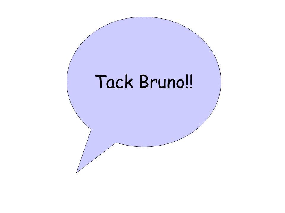Tack Bruno!!