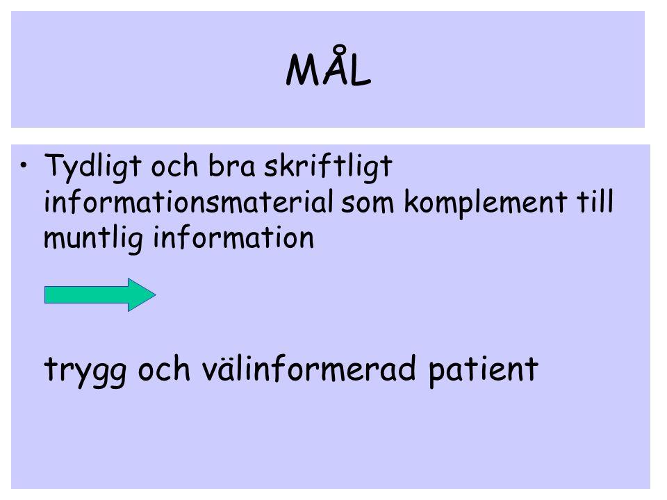 MÅL Tydligt och bra skriftligt informationsmaterial som komplement till muntlig information.