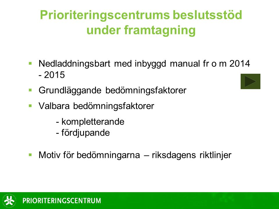 Prioriteringscentrums beslutsstöd under framtagning