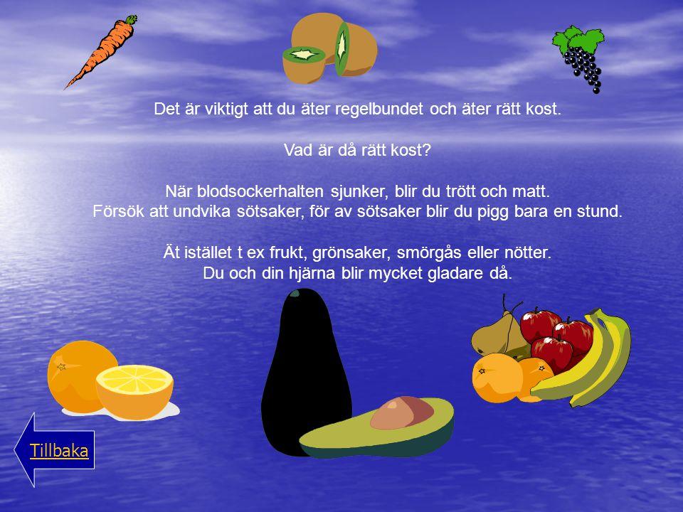 Det är viktigt att du äter regelbundet och äter rätt kost.