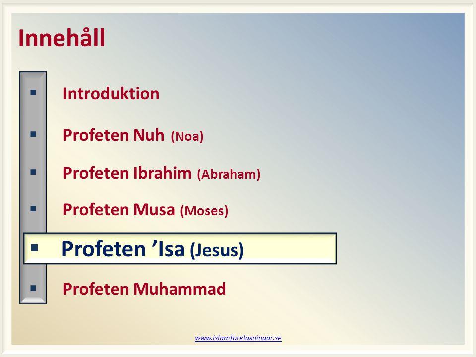 Innehåll Profeten 'Isa (Jesus) Introduktion Profeten Nuh (Noa)