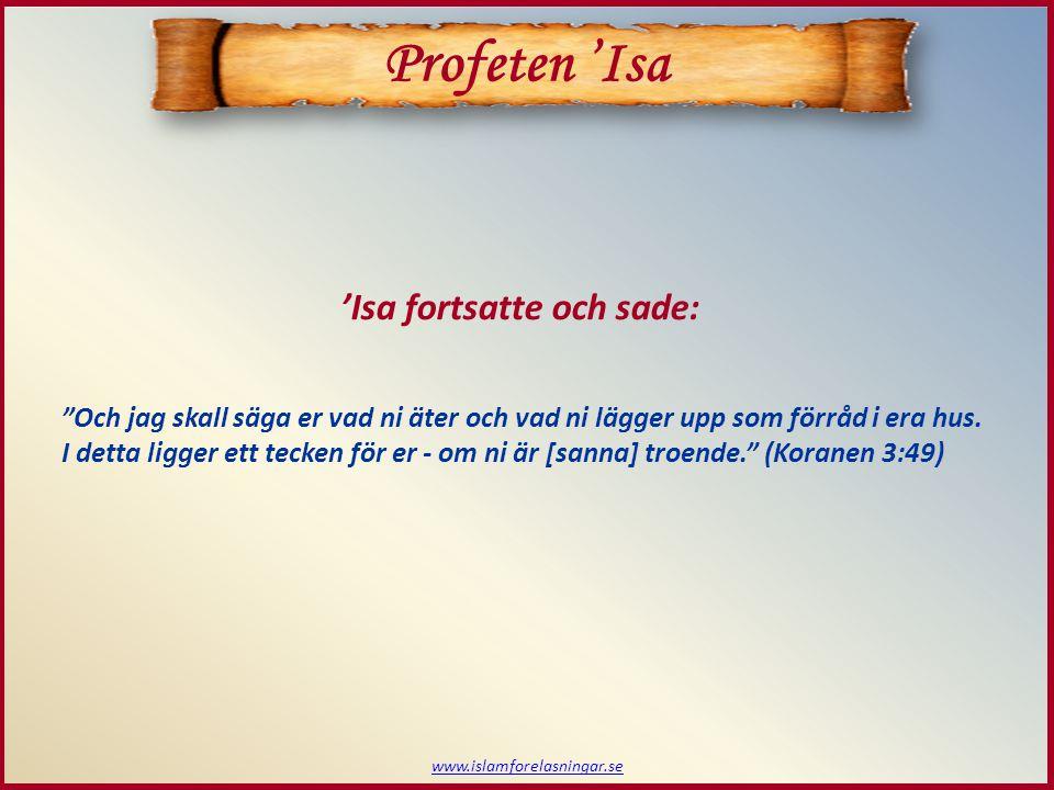 Profeten 'Isa 'Isa fortsatte och sade: