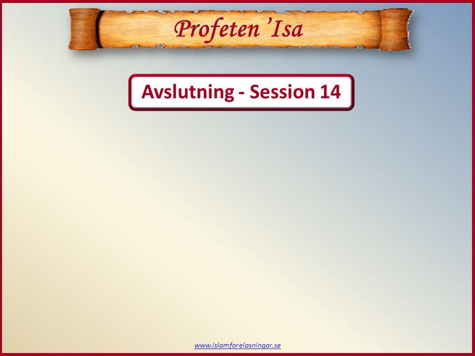 Profeten 'Isa Avslutning - Session 14 www.islamforelasningar.se