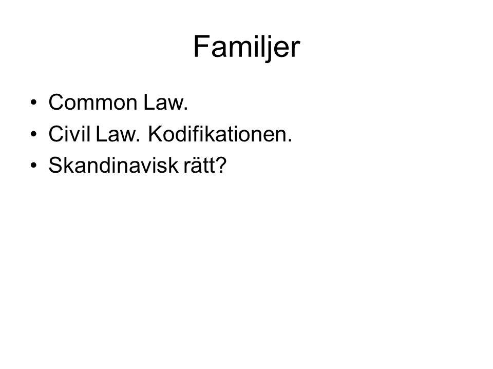 Familjer Common Law. Civil Law. Kodifikationen. Skandinavisk rätt