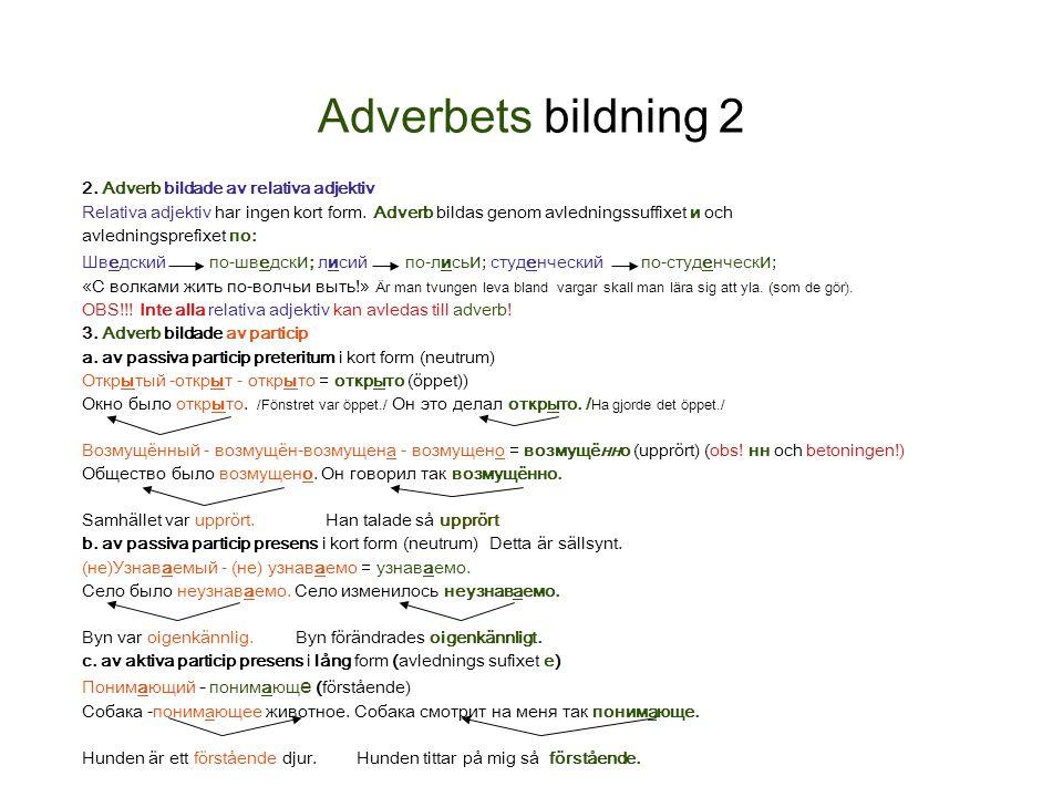 Adverbets bildning 2 2. Adverb bildade av relativa adjektiv