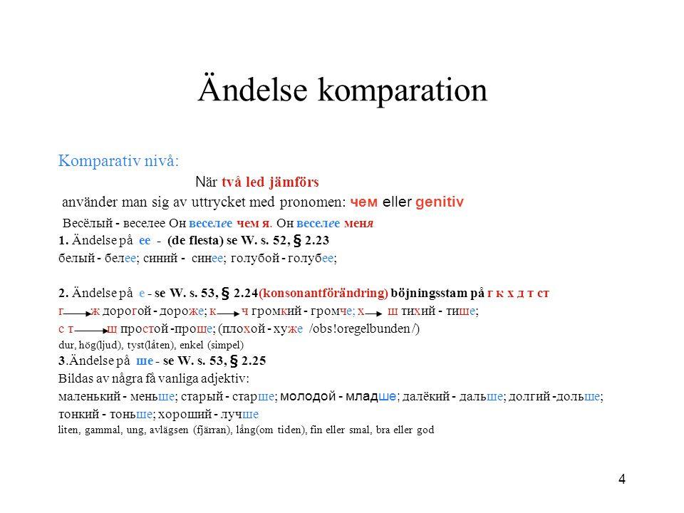 Ändelse komparation Komparativ nivå: När två led jämförs