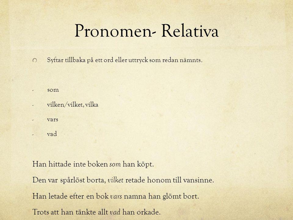 Pronomen- Relativa Han hittade inte boken som han köpt.
