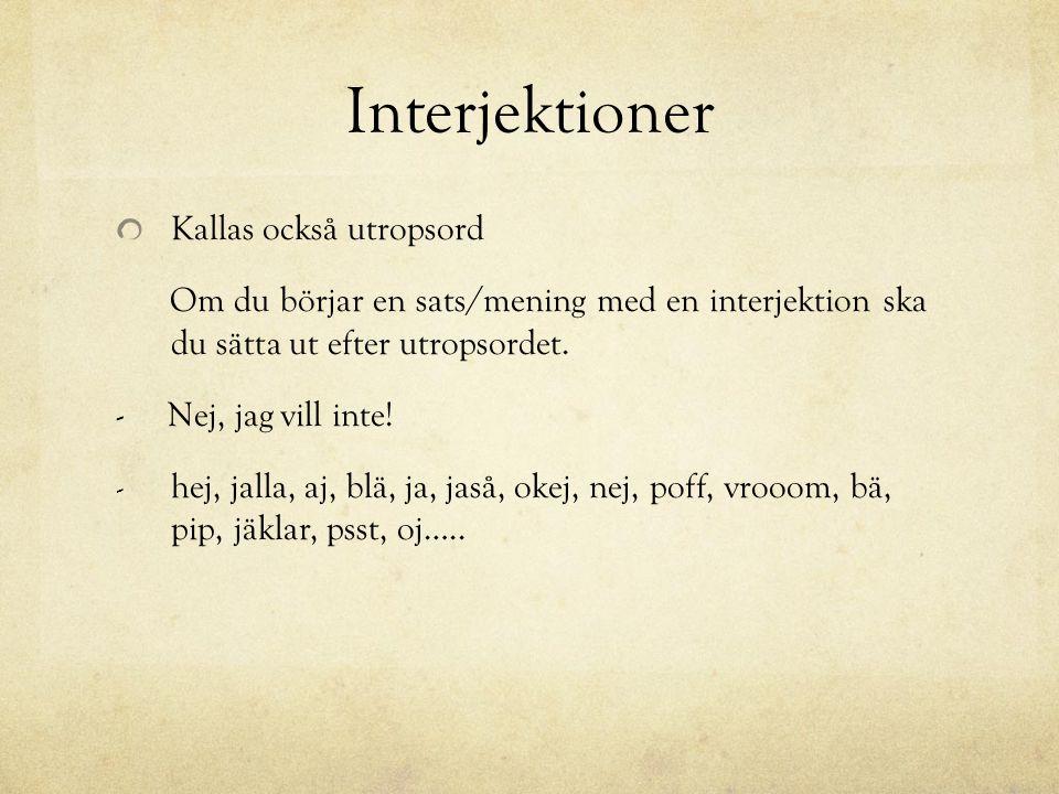 Interjektioner Kallas också utropsord