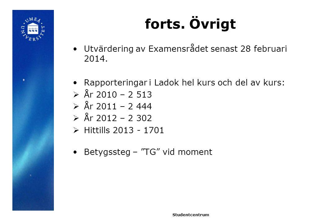 forts. Övrigt Utvärdering av Examensrådet senast 28 februari 2014.