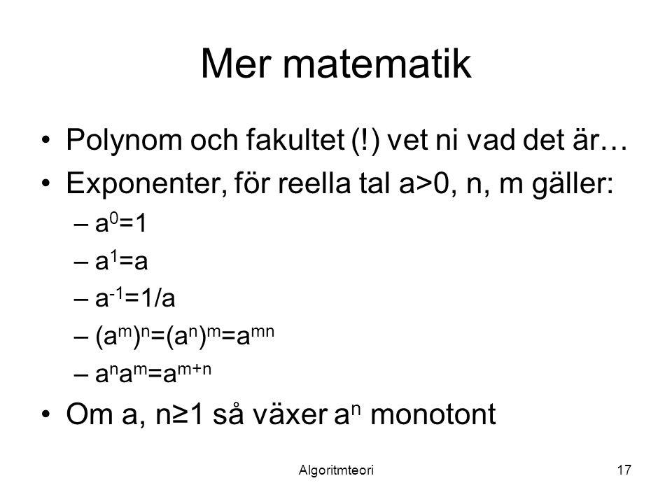 Mer matematik Polynom och fakultet (!) vet ni vad det är…