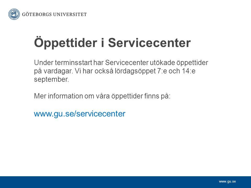Öppettider i Servicecenter Under terminsstart har Servicecenter utökade öppettider på vardagar.