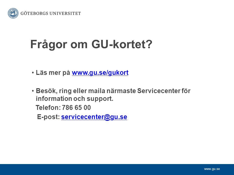 Frågor om GU-kortet Läs mer på www.gu.se/gukort