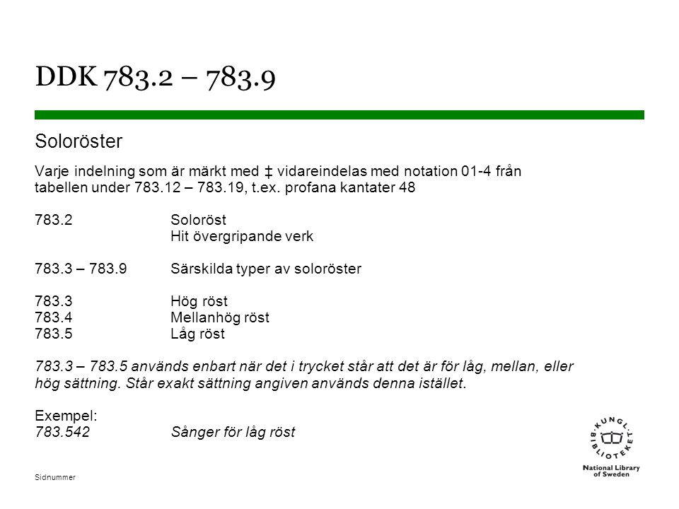 DDK 783.2 – 783.9 Soloröster.