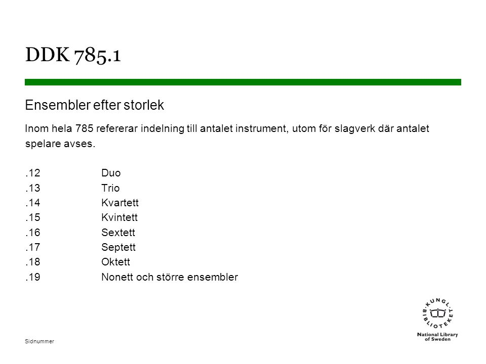 DDK 785.1 Ensembler efter storlek