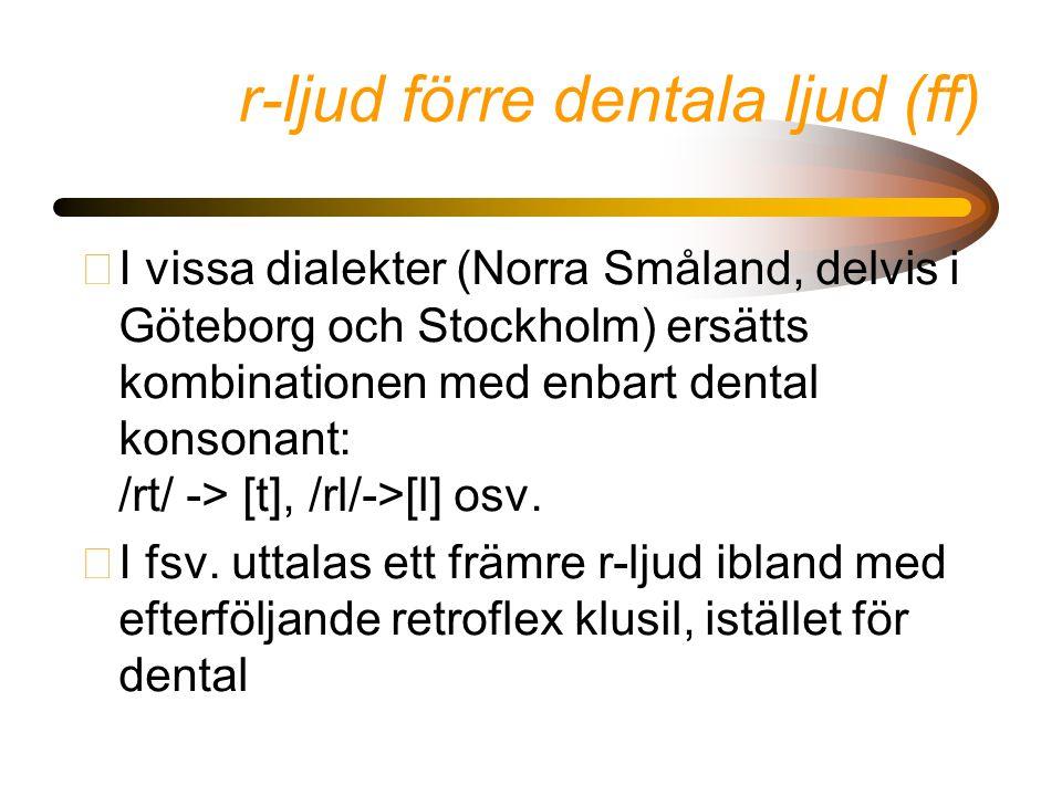 r-ljud förre dentala ljud (ff)