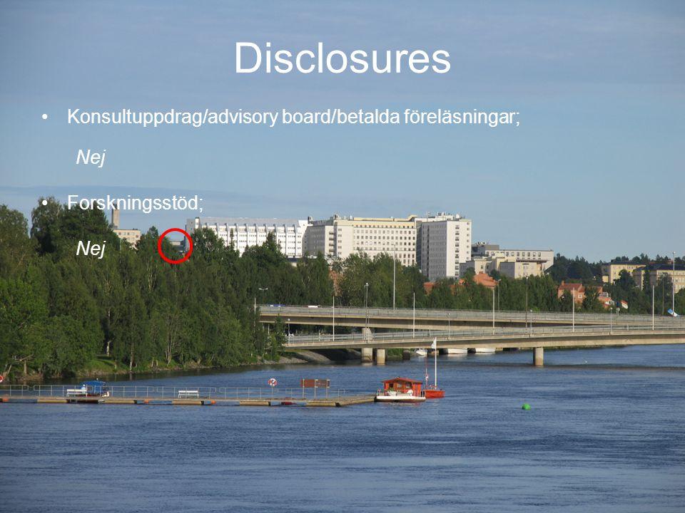 Disclosures Konsultuppdrag/advisory board/betalda föreläsningar; Nej