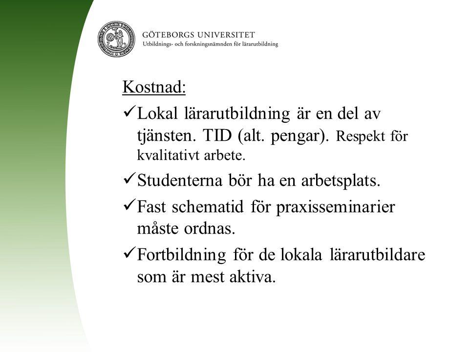 Kostnad: Lokal lärarutbildning är en del av tjänsten. TID (alt. pengar). Respekt för kvalitativt arbete.