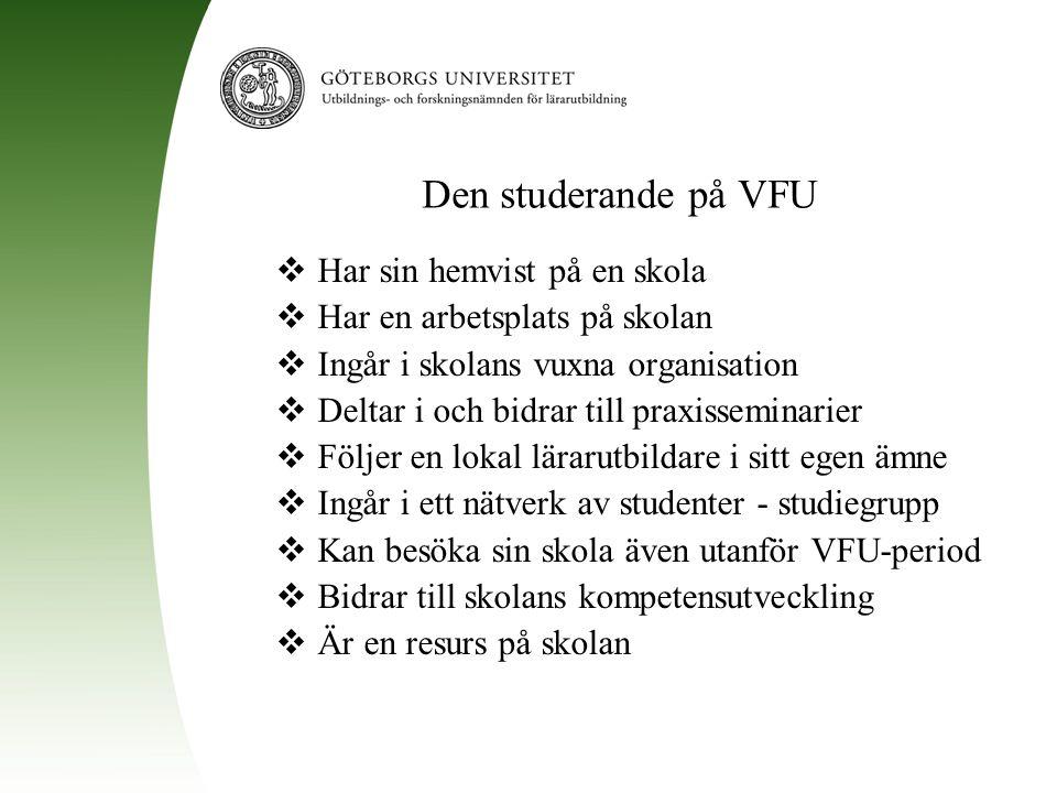 Den studerande på VFU Har sin hemvist på en skola
