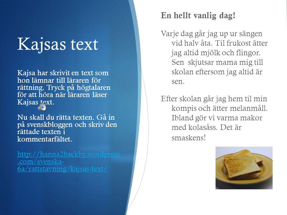 Kajsas text En hellt vanlig dag!
