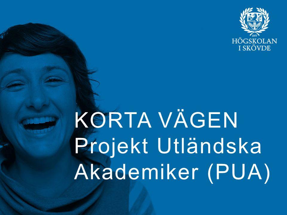 KORTA VÄGEN Projekt Utländska Akademiker (PUA)