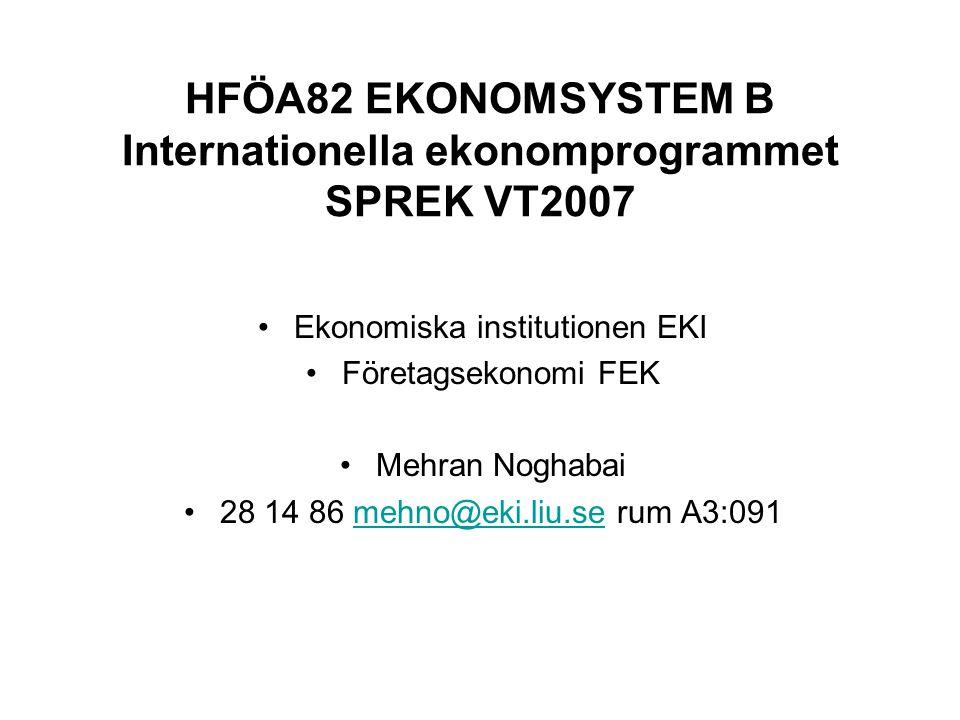 HFÖA82 EKONOMSYSTEM B Internationella ekonomprogrammet SPREK VT2007