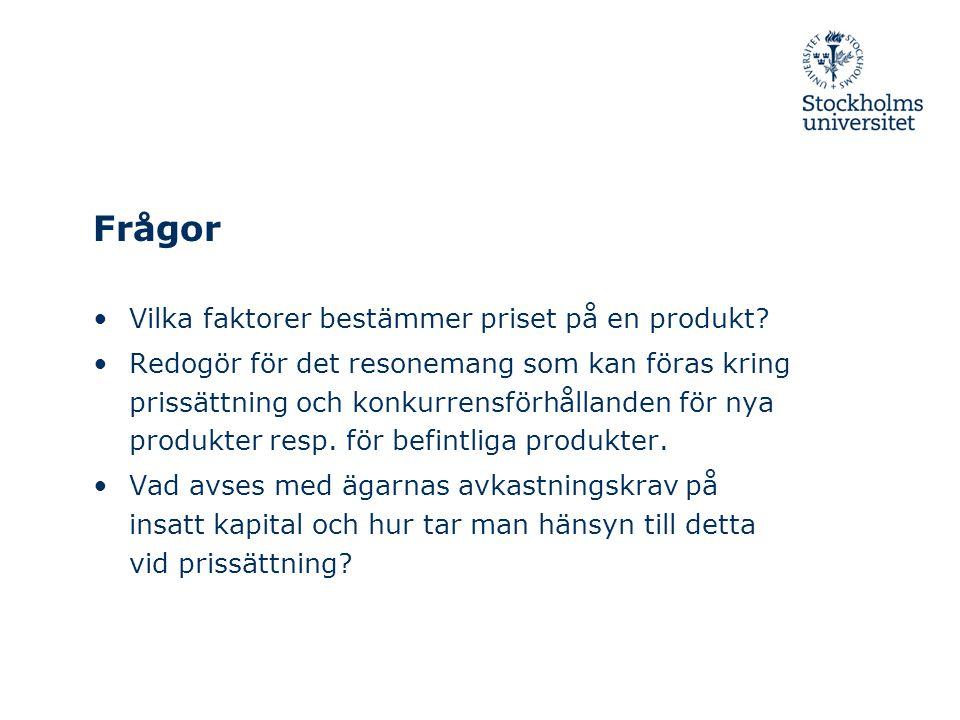 Frågor Vilka faktorer bestämmer priset på en produkt