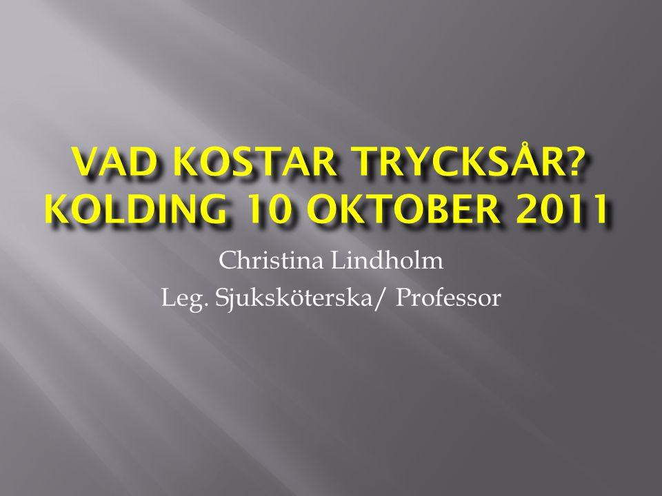 Vad kostar trycksår Kolding 10 oktober 2011