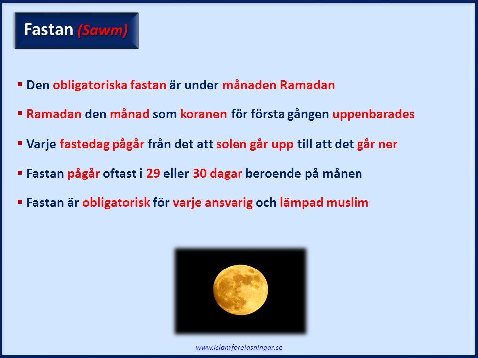 Fastan (Sawm) Den obligatoriska fastan är under månaden Ramadan