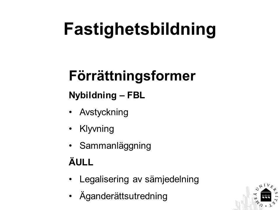 Fastighetsbildning Förrättningsformer Nybildning – FBL Avstyckning