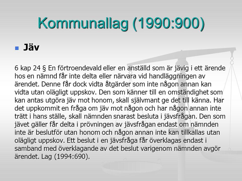 Kommunallag (1990:900) Jäv. 6 kap 24 § En förtroendevald eller en anställd som är jävig i ett ärende.