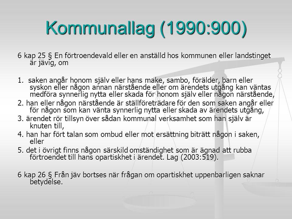Kommunallag (1990:900) 6 kap 25 § En förtroendevald eller en anställd hos kommunen eller landstinget är jävig, om.
