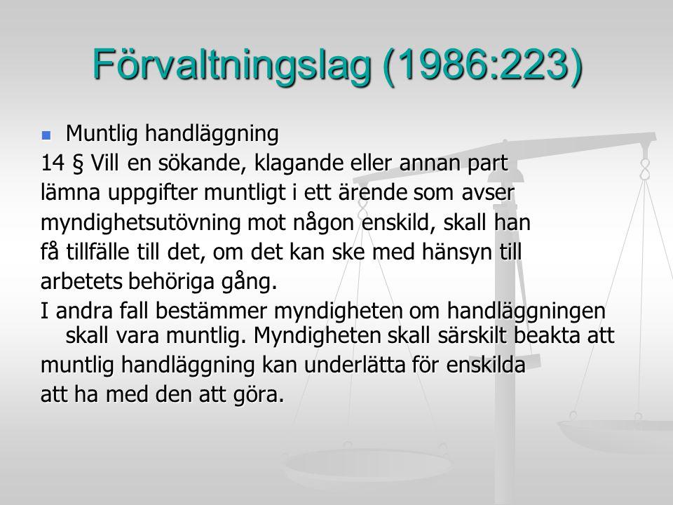 Förvaltningslag (1986:223) Muntlig handläggning
