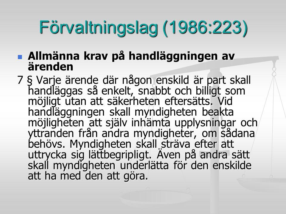 Förvaltningslag (1986:223) Allmänna krav på handläggningen av ärenden