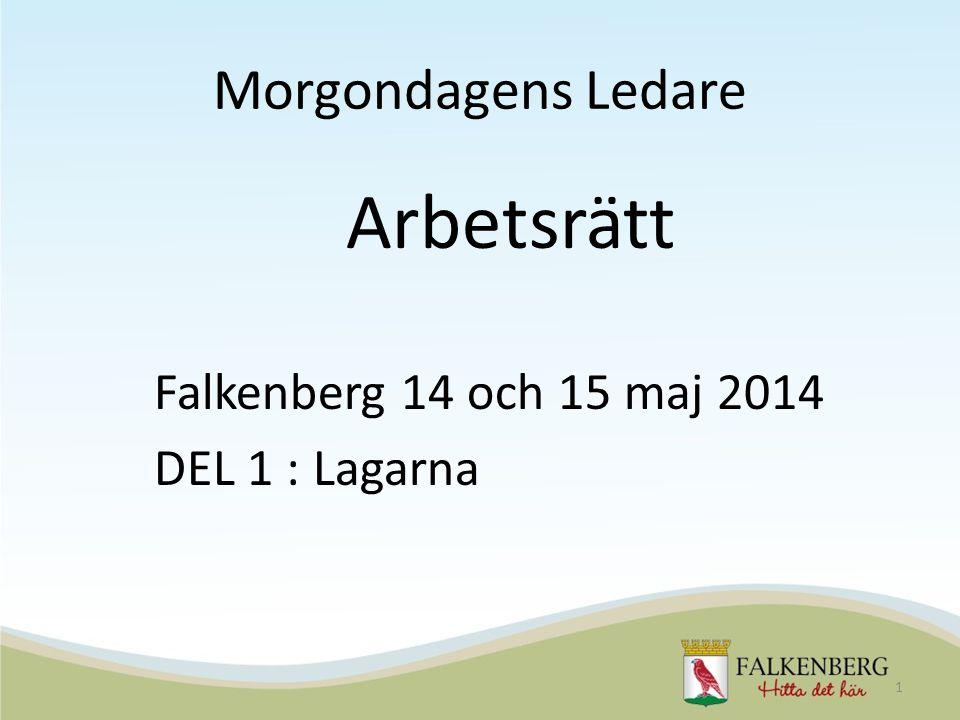 Morgondagens Ledare Falkenberg 14 och 15 maj 2014 DEL 1 : Lagarna