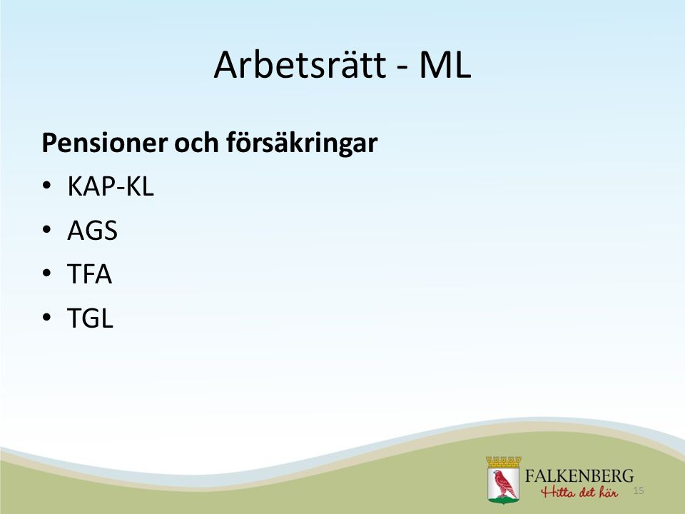 Arbetsrätt - ML Pensioner och försäkringar KAP-KL AGS TFA TGL
