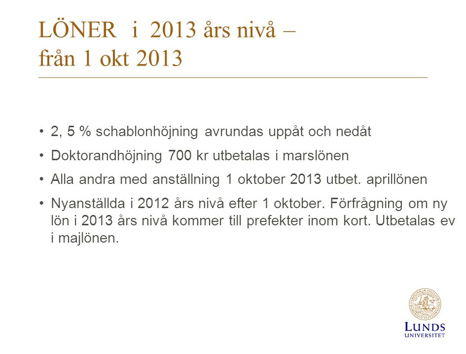 LÖNER i 2013 års nivå – från 1 okt 2013