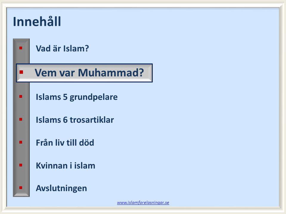 Innehåll Vem var Muhammad Vad är Islam Islams 5 grundpelare