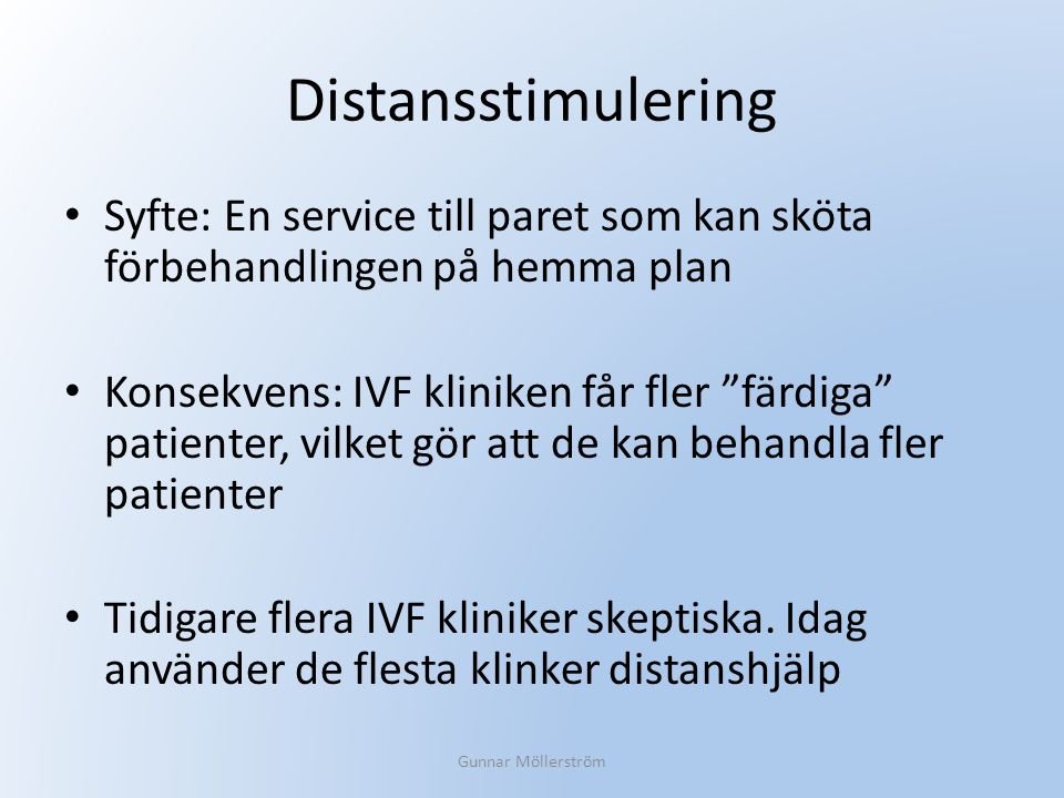 Distansstimulering Syfte: En service till paret som kan sköta förbehandlingen på hemma plan.