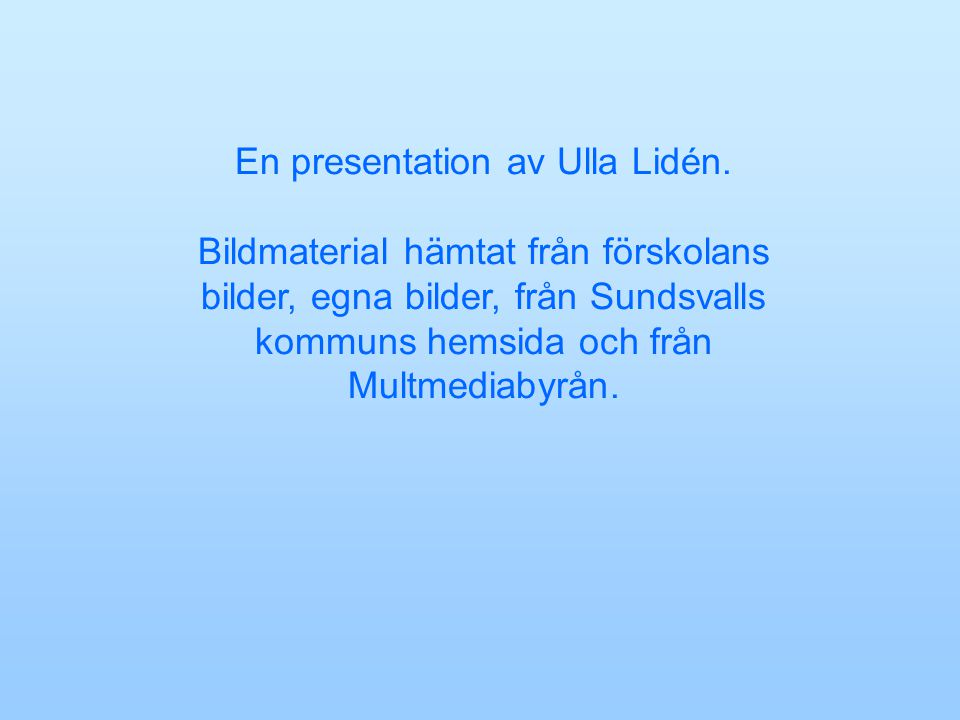 En presentation av Ulla Lidén.