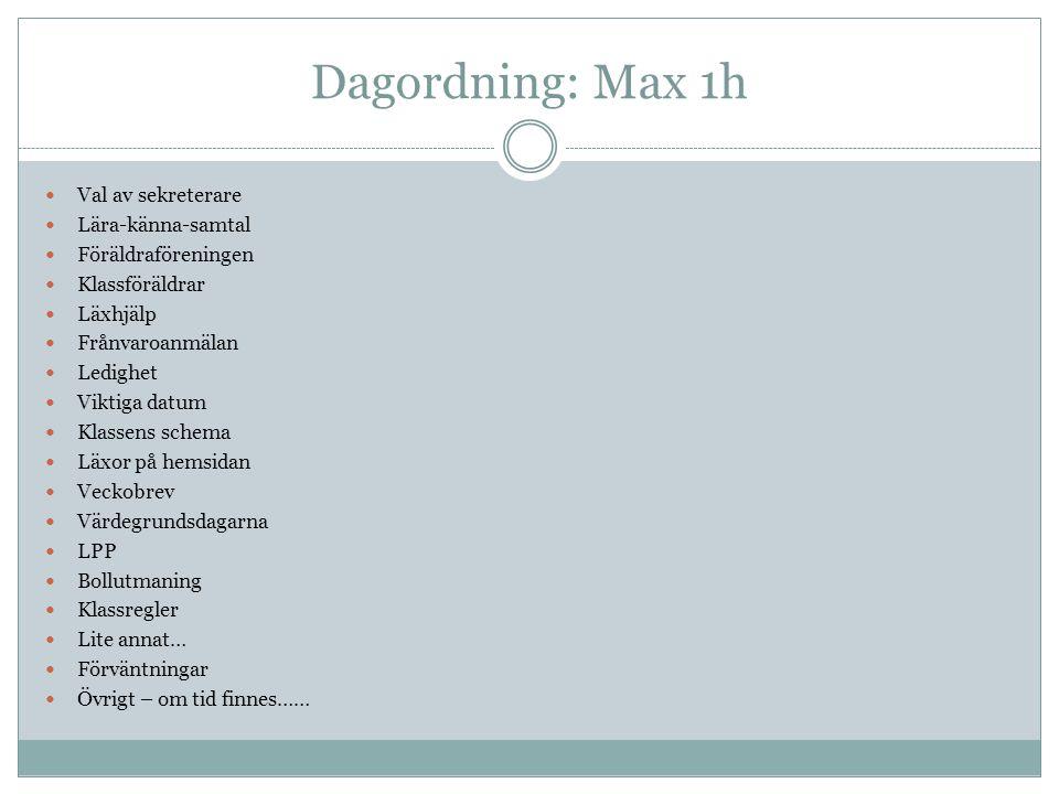 Dagordning: Max 1h Val av sekreterare Lära-känna-samtal