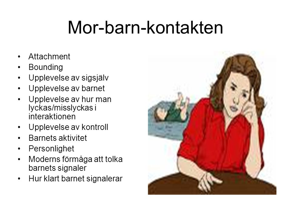 Mor-barn-kontakten Attachment Bounding Upplevelse av sigsjälv