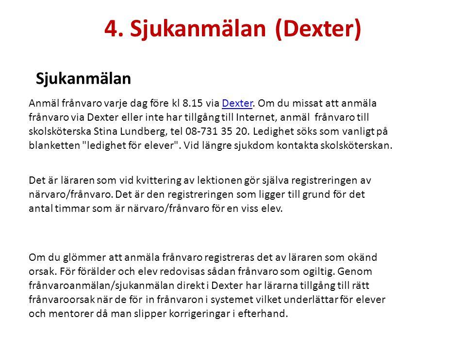 4. Sjukanmälan (Dexter) Sjukanmälan